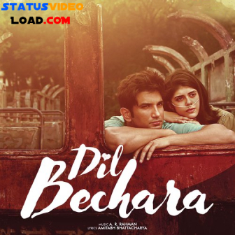 Dil Bechara First Song Status Sushant Singh Rajput
