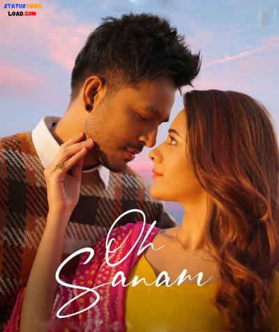 Oh Sanam Tony Kakkar Shreya Ghoshal Song Status Video