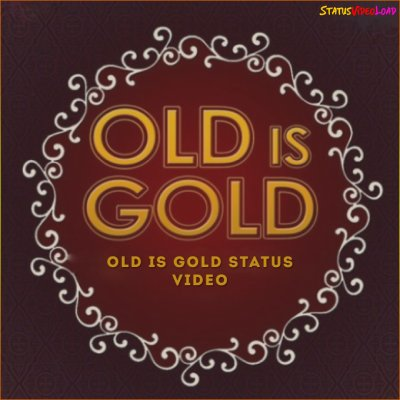 Old Is Gold Status Video