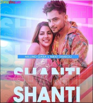 Shanti Song Millind Gaba Nikki Tamboli Status Video