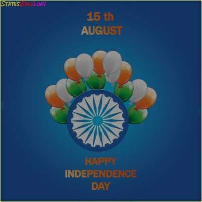 15 August Happy Independence Day Status Video